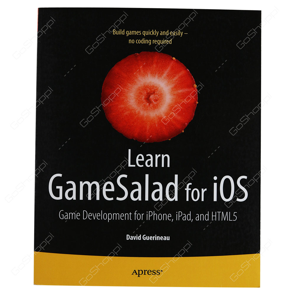 Learn GameSalad For iOS By David Guerineau