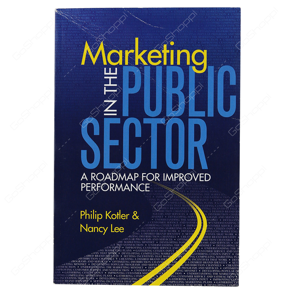 Marketing In The Public Sector A Roadmap For Improved Performance By Philip Kotler